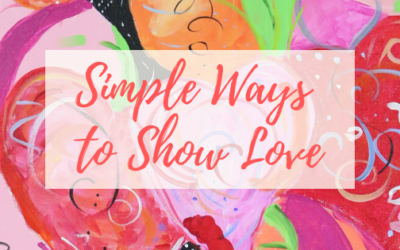 Simple Ways to Show Someone Your Love: