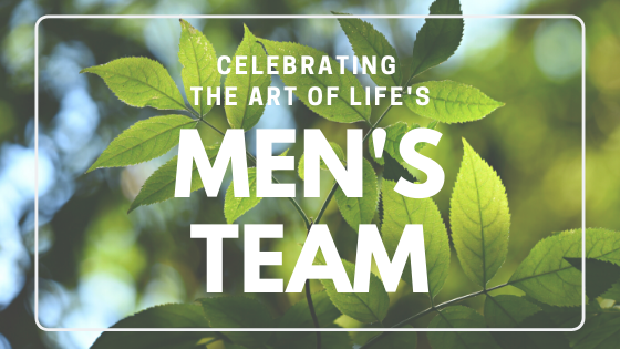 Celebrating the Art of Life's Men's Team!